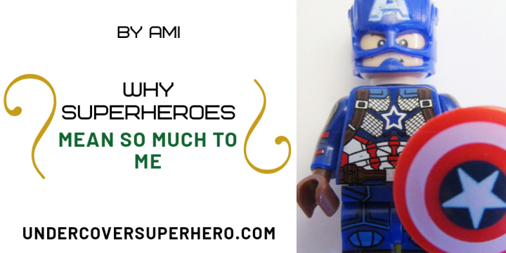 Why Superheroes Mean So Much To Me