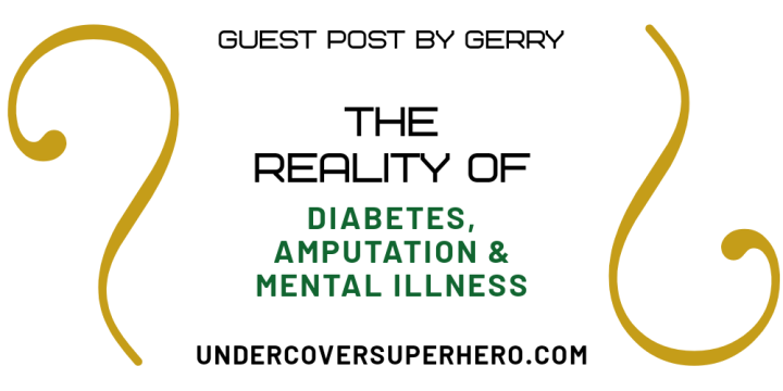 The Reality Of Diabetes, Amputation, Depression &  Anxiety – Guest Post by Gerry