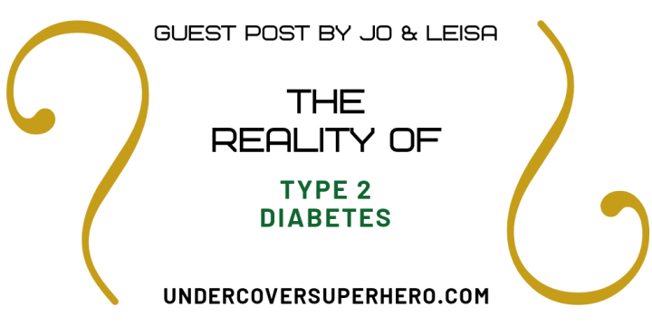The Reality of Diabetes – Guest Post by Jo &Leisa