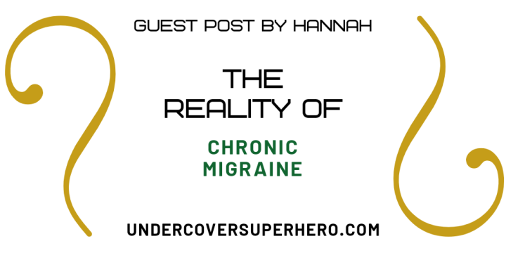 The Reality Of Chronic Migraine – Guest Post by Hannah