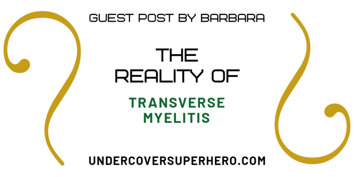 The Reality of Transverse Myelitis – Guest Post byBarbara