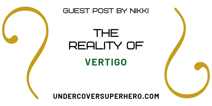 The Reality of Vertigo – Guest Post by Nikki