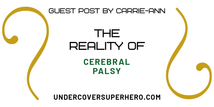 The Reality of Cerebral Palsy – Guest Post by Carrie-Ann