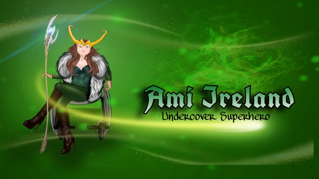 Ami's social media banner - Ami is on the left side, sitting in her wheelchair, wearing Loki's outfit (the lady version) including the helmet and holding Loki's sceptre. The wording next to Ami reads Ami Ireland Undercover Superhero. All is cartoon styled. The background is emerald green, with gold wisp effects.